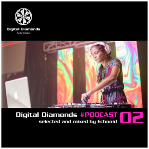 DigitalDiamonds Podcast #002 by Echnoid