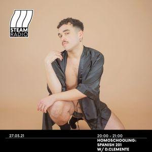 d. clemente - Homoschooling: Spanish 201 on STEAM Radio 27.03.21