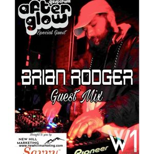 Wild1Radio Presents: The Afterglow w/DJ Super Will - THIRTY-SEVEN: Brian Rodger Guest Mix!