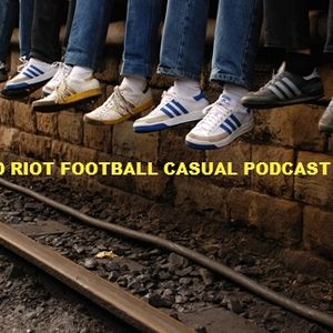 Vivid Riot Football Casual Podcast (3)
