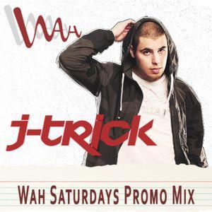 J-Trick | Wah Saturdays Promo | Aug 12