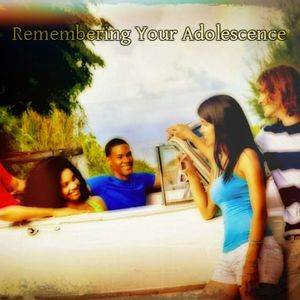 Remebering Your Adolescence