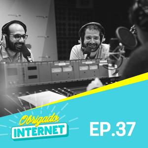 EP. 37: Memórias da Internet + Podcast do Ouvinte + Virais da Semana