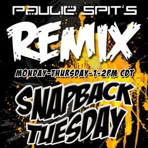 Paulie Spit Snap Back Tuesday REMIX 05-19-2015