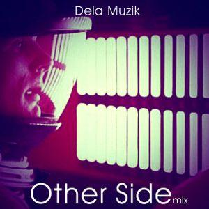 Other Side Mixtape by Dela Muzik