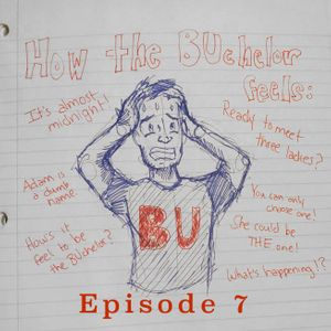 The BUchelorette Episode 7 (BUchelor Adam)