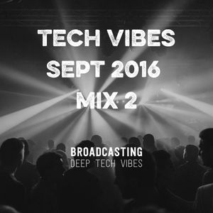 Tech Vibes - Sept 2016, Mix 2
