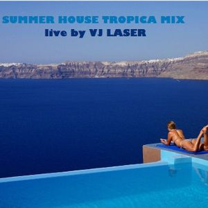 SUMMER TROPICAL HOUSE 2016 by VJ LASER