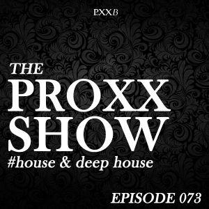 Proxxshow 073 - House & Deep House