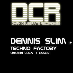 Dennis Slim @ Techno Factrory 4.4.14 LOCA 71 ESSEN