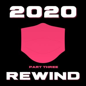 2020 Rewind (Part three)