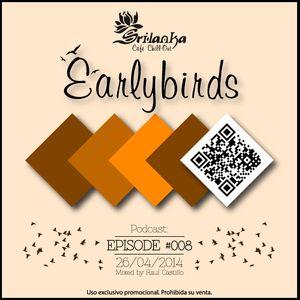 EarlyBirds Capitule 08 @ Raul Castillo (Srilanka Budha)