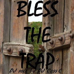 DJ Cass C - Bless The Trap DJ Mix