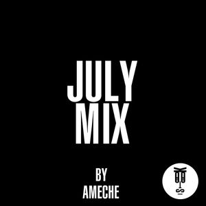 July Mix - Ameche (Stööki Sound)