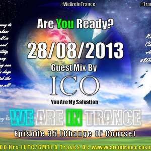 We Are In Trance Episode 35 (Change Of Course) Guest Mix By Ico
