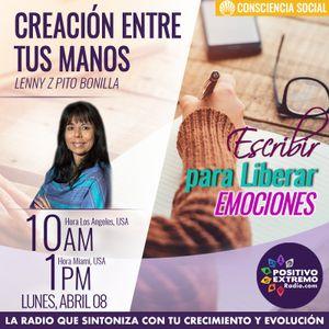 CREACION ENTRE TUS MANOS CON LENNY Z PITO BONILLA-04-08-19-ESCRIBIR PARA LIBERAR EMOCIONES