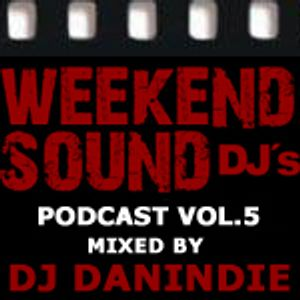 WEEKEND SOUND podcast vol.5: mix by DJ DANINDIE