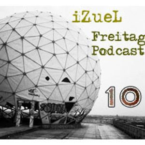 iZueL Freitag Podcast - 10 -24032011 (Back from Berlin)