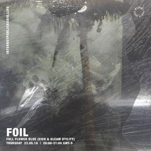 FOIL w/ Full Flower Blue (Cico & Gleam Utility) - 23rd May 2019