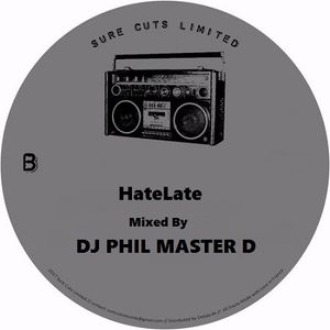 HateLate B SIDE Mixed By DJ PHIL MASTER D