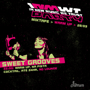 Warm Up > 28/03 > 22:00/24:00 > Sweet Grooves