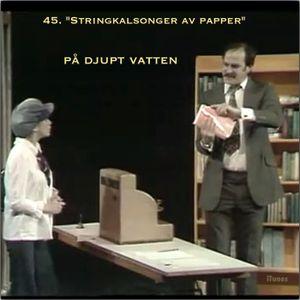 """45. """"Stringkalsonger av papper"""""""