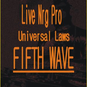 Live Nrg pro - Universal Laws (Fifth Wave) by Neo Matrix