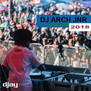 DJ ARCH JNR 2018 MIX