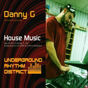 House Music mix, Danny G, WPRK 91.5 FM, Orlando, FL, Underground Rhythm District, 20MAY17