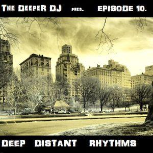 The Deeper Dj pres. || Episode 10 ||- Deep Distant Rhythms
