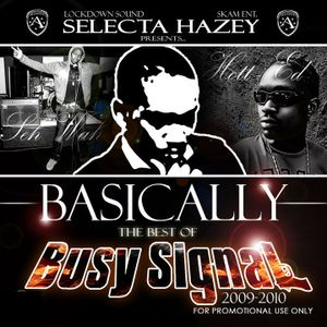 SELECTA HAZEY PRESENTS - BASICALLY...THE BEST OF BUSY SIGNAL - 2011