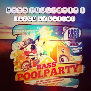 bass poolparty 1 - MIXED BY CUTNAN