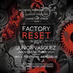 Junior Vasquez - Factory Reset (Live @ Freq, NYC. Feb 27th 2016) - Part 1