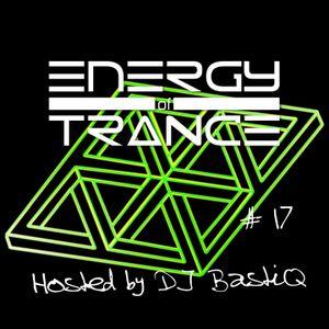 Energy of Trance - hosted by DJ BastiQ - EoTrance #17