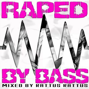 Raped By Bass Volume 1
