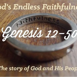 God's Endless Faithfulness: Wrestling with God- Genesis 32:1-32. By: Lynne Resch