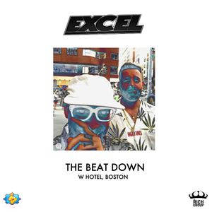 EXCEL - Live From The Beat Down (W Hotel, Boston)