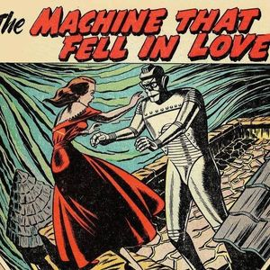 The Machine that fell in Love