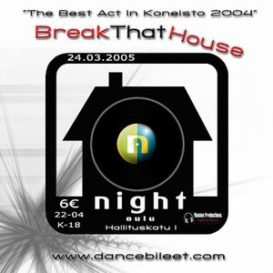 BreakThatHouse @ Night, Oulu 24.03.05 Part 1