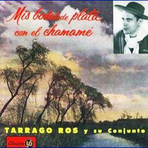 Tarragó Ros - Mis Bodas de Plata con el Chamamé