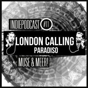 London Calling, Muse met special guest - - Indiepodcast 11