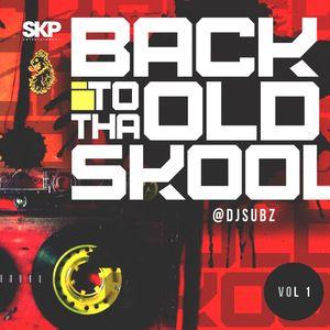 Dj Subz - Back to tha old skool Vol.1