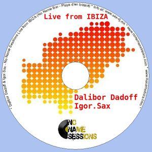 Dalibor Dadoff & Live Saxophone - No Name Sessions (IBIZA 2011) 04