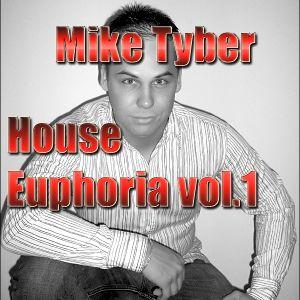 Mike Tyber - House Euphoria vol.1