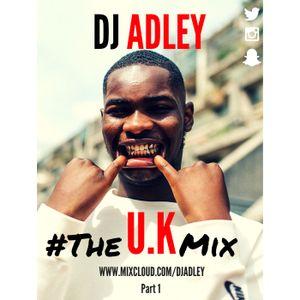 DJ ADLEY #TheU.KMixPt1 (Hip-hop,Grime,R&B,Drill)