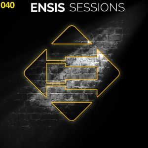 Ensis Sessions 040