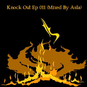 Knock Out Ep 011 (Mixed By Asla)