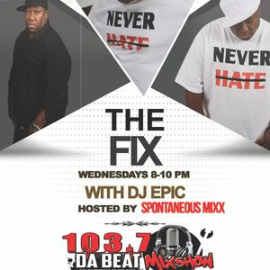 The Fix On 103.7 Da Beat With DJ Epic Aug 3, 2016