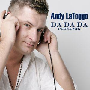 Andy LaToggo - Da Da Da (Promomix)