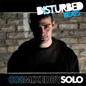 Disturbed Beats 008 - Mixed by Solo